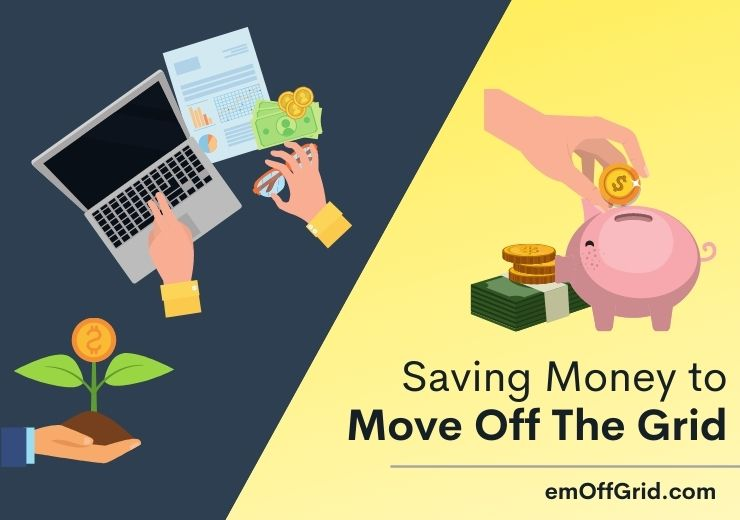 Saving Money to Move Off The Grid