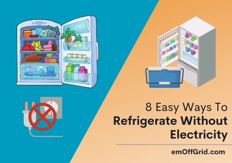 Ways To Refrigerate Without Electricity