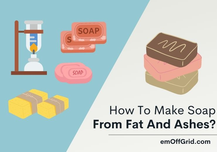 How to Make Soap From Fat And Ashes