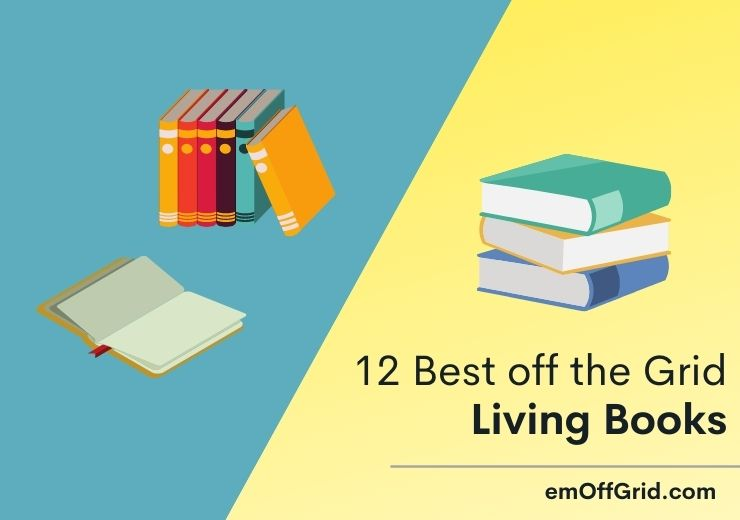 12 Best off the Grid Living Books