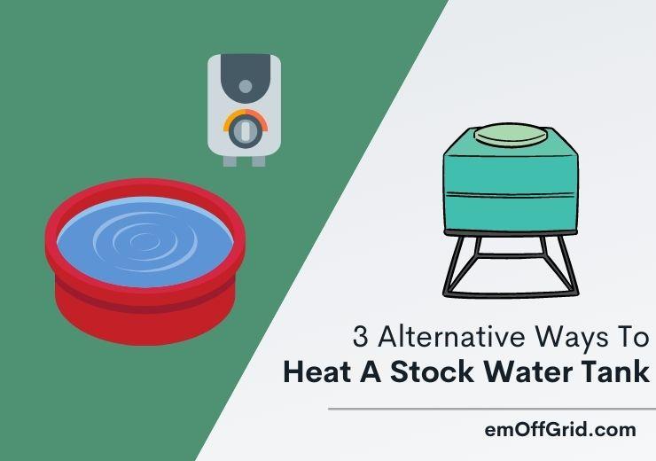 Heat A Stock Water Tank