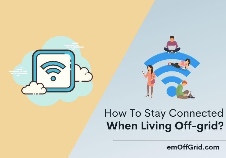 How To Stay Connected When Living Off-grid