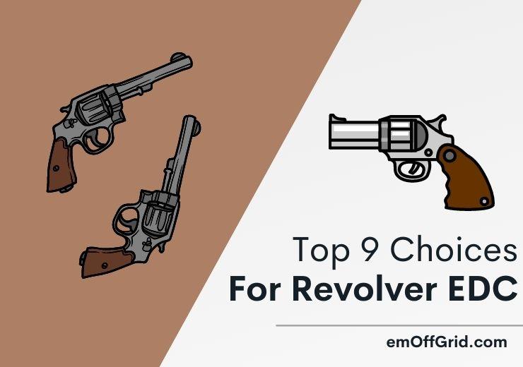 Top 9 Choices For Revolver EDC