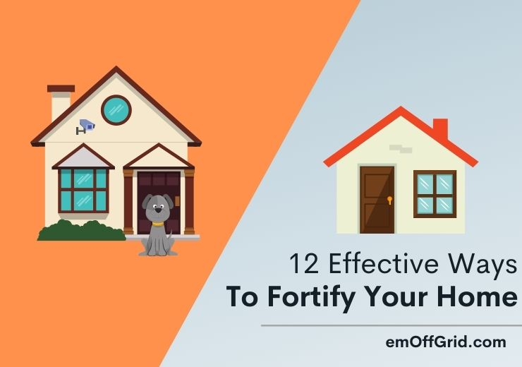 Effective Ways To Fortify Your Home